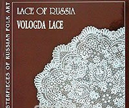 9785891640733: Lace of Russia: Vologda Lace (Masterpieces of Russian Folk Art)