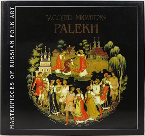 9785891640757: Palekh: Lacquer Miniatures (Masterpieces of Russian Folk Art)