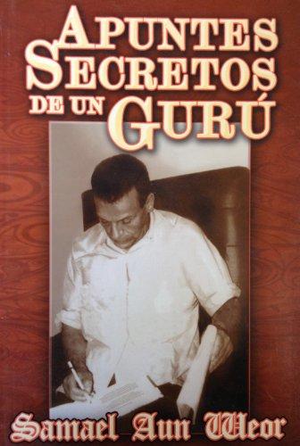 Apuntes Secretos de un Guru (Spanish Edition): Samael Aun Weor