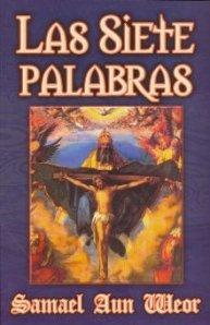 Las Siete Palabras (Spanish Edition): Weor, Samael Aun