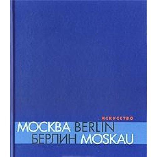Moskva - Berlin / Berlin - Moskau