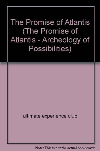 9785903786107: THE PROMISE OF ATLANTIS (THE PROMISE OF ATLANTIS - ARCHEOLOGY OF POSSIBILITIES)