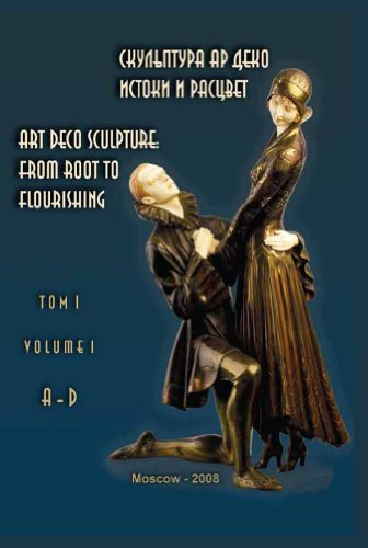 9785903975013: Art Deco Sculpture From Root To Flourishing Volume 1 A-D