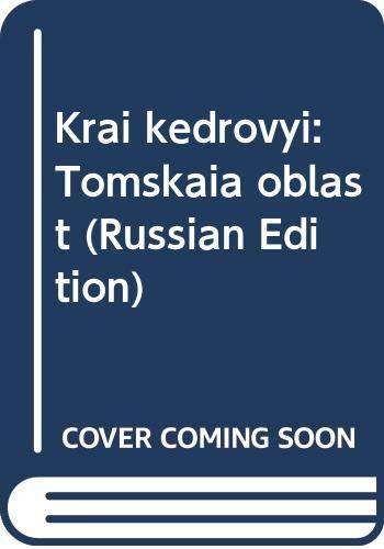Krai kedrovyi: Tomskaia oblast (Russian Edition)
