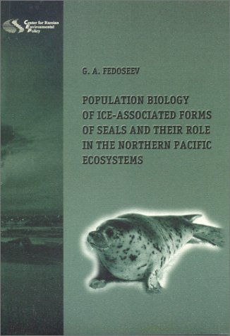 9785936920233: Population Biology of Ice-Associated Forms of Seals and Their Role in the Northern Pacific Ecosystems