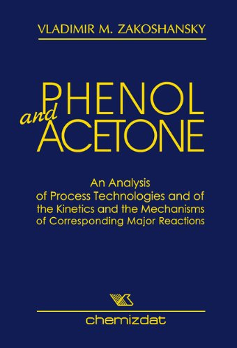 9785938081673: Phenol and Acetone (An Analysis of Process Technologies and of the Kinetics and the Mechanisms of Corresponding Major Reactions)