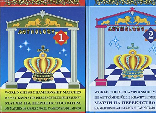 World Chess Championship Matches. Anthology Volume 1: Berdichevsky, Igor
