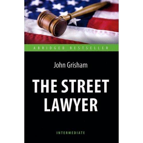 9785949622063: The Street Lawyer / Advokat. Adaptirovannaya kniga dlya chteniya na angliyskom yazyke