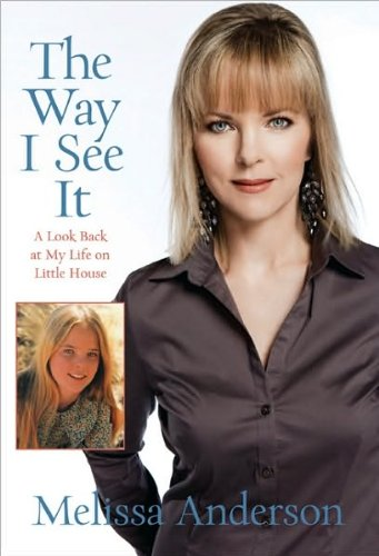 9785953953573: Melissa Anderson'sThe Way I See It: A Look Back at My Life on Little House [Hardcover](2010)