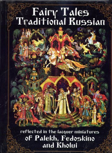 9785966300661: Traditional Russian Fairy Tales Reflected in the Lacquer Miniatures ofr Palekh, Fedoskino and Kholui