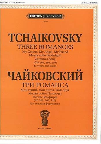 9785972000272: Chaykovskiy Tri romansa Moy geniy moy angel moy drug Mezza notte Polnoch Pesn Zemfiry ChS 208 209 210 Dlya golosa i fortepiano