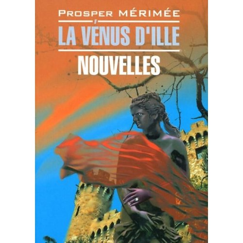 9785992507034: La Venus D\'ille: Nouvelles / Venera Illskaya. Novelly / La Venus D'ille: Nouvelles / Venera Illskaya. Novelly (In Russian)