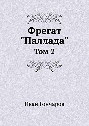 """Fregat """"Pallada"""": Tom 2: Ivan Goncharov"""