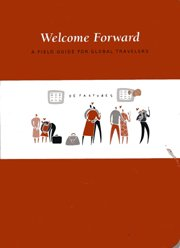 9786000201869: Welcome Forward, A Field Guide for Global Travelers