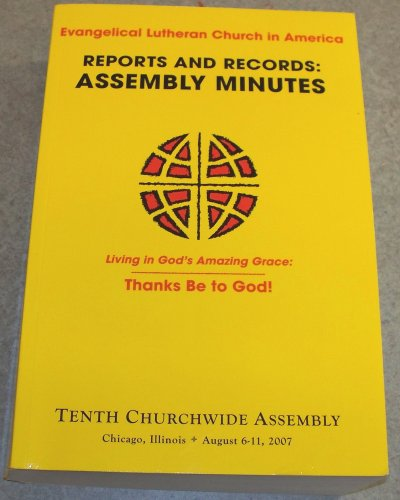 Reports and Records: Assembly Minutes, Tenth Churchwide Assembly of Evangelical Lutheran Church in America (6000221576) by Evangelical Lutheran Church in America