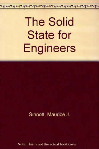 The solid state for engineers: Sinnott, Maurice J.