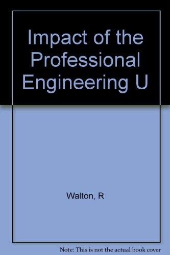 Impact of the Professional Engineering U: Walton, R