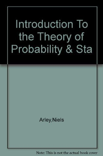 Introduction to the Theory of Probability and: Niels Arley, K.