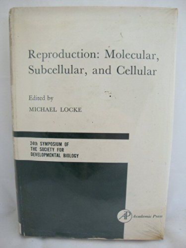 Reproduction: Molecular, Subcellular, and Cellular (24th Symposium of The Society for Developmental...