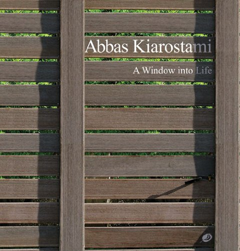 9786001520525: Abbas Kiarostami: A Window Into Life (Persian and English Edition)