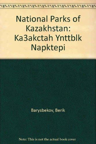 9786018029905: National Parks of Kazakhstan: Ka3akctah Ynttblk Napktepi