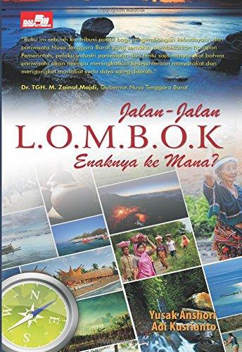 9786020004129: Jalan-Jalan Lombok Enaknya Kemana (Indonesian Edition)