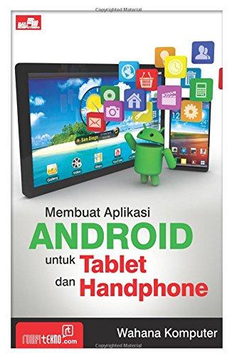 Membuat Aplikasi Android untuk Tablet & Handphone: Wahana Komputer