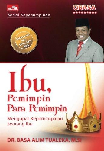 Ibu, Pemimpin Para Pemimpin (Indonesian Edition): Tualeka, Basa Alim