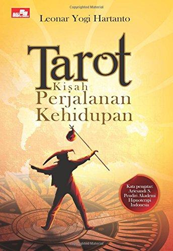 Tarot Kisah Perjalanan Kehidupan (Indonesian Edition): Hartanto, Leonar Yogi