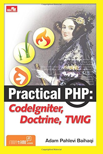 9786020208930: Practical PHP: CodeIgniter, Doctrine, Twig (Indonesian Edition)