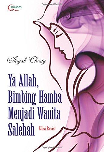 9786020221564: Ya Allah Bimbing Hamba Menjadi Wanita Salehah (Indonesian Edition)