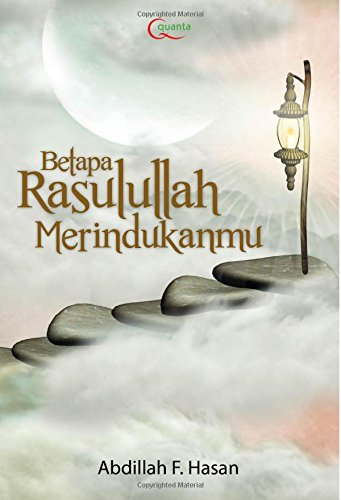 9786020222844: Betapa Rasulullah Merindukanmu (Indonesian Edition)