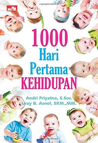 1000 Hari Pertama Kehidupan (Indonesian Edition): Priyatna, Andri