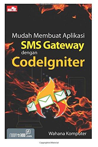 Mudah Membuat Aplikasi SMS Gateway dengan CodeIgniter: Wahana Komputer