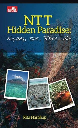 9786020255767: NTT Hidden Paradise: Kupang, Soe, Rote, Alor