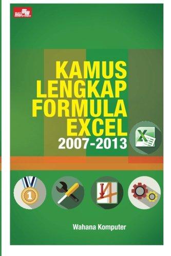 Kamus Lengkap Formula Excel 2007-2013 (Indonesian Edition): Komputer, Wahana
