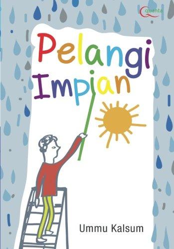 Pelangi Impian (Indonesian Edition): Ummu Kalsum