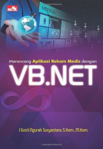 9786020275796: Merancang Aplikasi Rekam Medis dengan VB.NET (Indonesian Edition)
