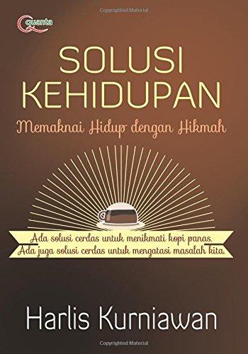 Solusi Kehidupan: Memaknai Hidup dengan Hikmah (Indonesian: Kurniawan, Harlis