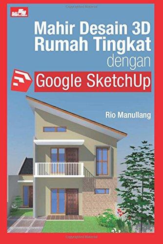 9786020276427: Mahir Desain 3D Rumah Tingkat dengan Google SketchUp (Indonesian Edition)