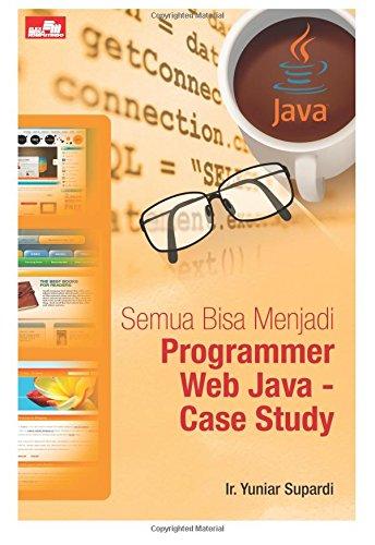 9786020277356: Semua Bisa Menjadi Programmer Web Java - Case Study (Indonesian Edition)