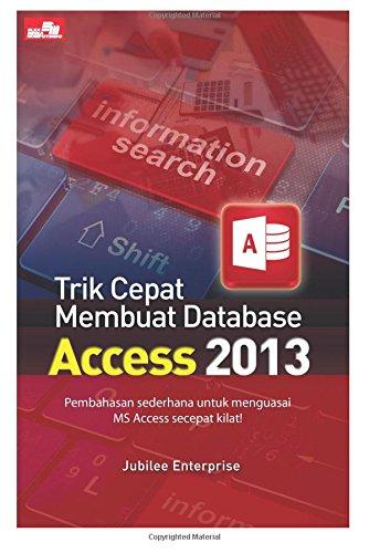 Trik Cepat Membuat Database Access 2013: Enterprise, Jubilee