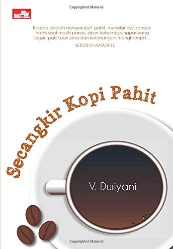 Secangkir Kopi Pahit (Indonesian Edition): Dwiyani, V.