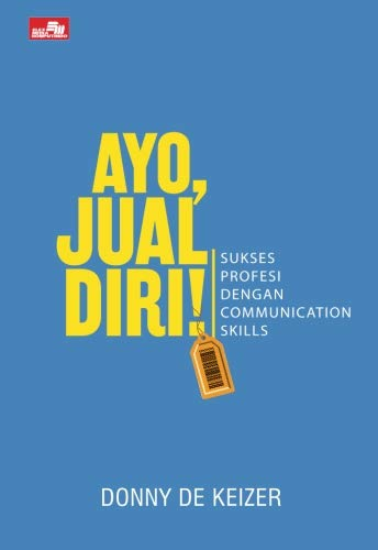 9786020285368: Ayo, Jual Diri! Sukses Profesi dengan Communication Skill (Indonesian Edition)