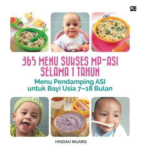 9786020306339: 365 Menu Sukses MP-ASI selama 1 tahun Menu Pendamping ASI untuk Bayi Usia 7-18 Bulan (Indonesian Edition)