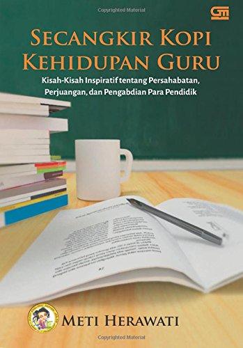 Secangkir Kopi Kehidupan Guru (Indonesian Edition): Herawati, Meti