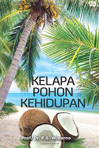 Kelapa Pohon Kehidupan (Indonesian Edition): Winarno, F. G.