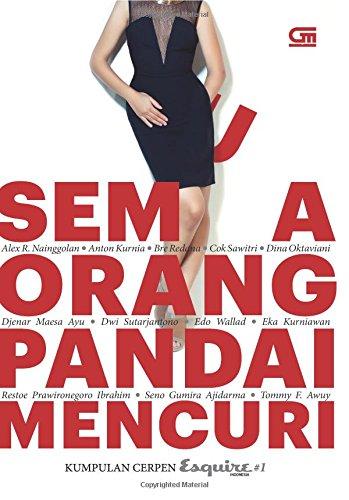 Kumpulan Cerpen Esquire#1:Semua Orang Pandai Mencuri (Indonesian: Esquire Indonesia