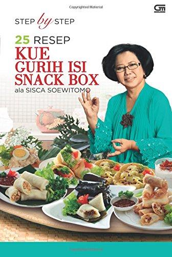 9786020316307 Step By Step 25 Resep Kue Gurih Isi Snack Box Ala Sisca Soewitomo Indonesian Edition Abebooks Soewitomo Sisca 6020316300
