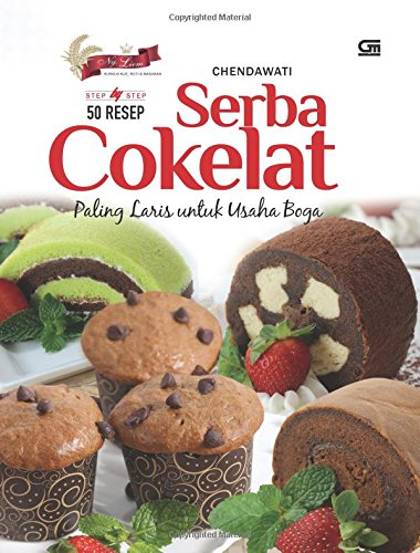 9786020316550: Step by Step 50 Resep Serba Cokelat Paling Laris untuk Usaha Boga (Indonesian Edition)
